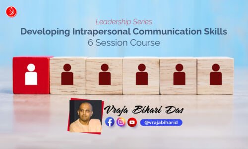 Developing Intrapersonal Communication Skills – Leadership Series